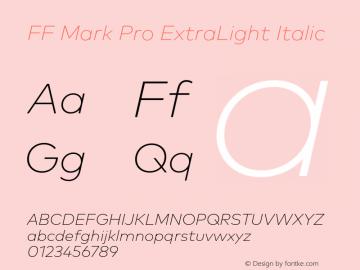 FF Mark Pro ExtraLight Italic Version 7.504; 2013; Build 1024 Font Sample