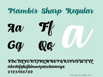 Piambis Sharp Regular Version 1.00 April 4, 2016, initial release Font Sample