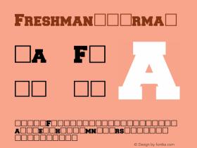 Freshman Normal 1.0 Mon Oct 04 06:34:30 1993 Font Sample
