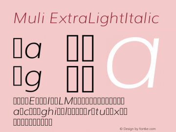 Muli ExtraLightItalic Version 2.0; ttfautohint (v1.00rc1.2-2d82) -l 8 -r 50 -G 200 -x 0 -D latn -f none -w G -W Font Sample