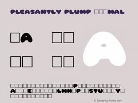Pleasantly Plump Normal 1.0 Tue Jan 11 18:43:35 1994 Font Sample