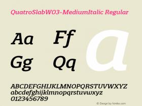 QuatroSlabW03-MediumItalic Regular Version 1.00 Font Sample