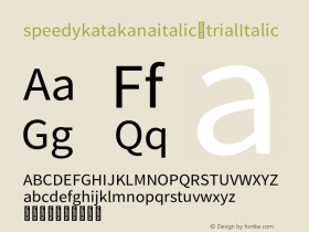 speedykatakana italic-trial Italic Version 1.000;PS 1;hotconv 1.0.88;makeotf.lib2.5.64775图片样张