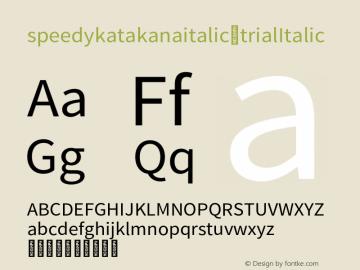 speedykatakana italic-trial Italic Version 1.000;PS 1;hotconv 1.0.88;makeotf.lib2.5.64775图片样张