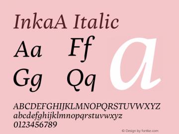 InkaA Italic Version 001.000;com.myfonts.easy.carnoky.inka.a-text-regular-italic.wfkit2.version.4qNh图片样张