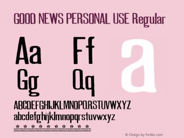 GOOD NEWS PERSONAL USE Regular Version 001.001 Font Sample