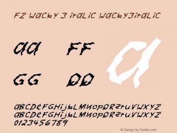 FZ WACKY 3 ITALIC WACKY3ITALIC Version 1.000 Font Sample