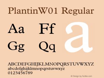 PlantinW01 Regular Version 2.00 Font Sample