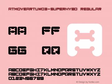 ATMoveArtuW03-SuperHyBd Regular Version 1.00图片样张