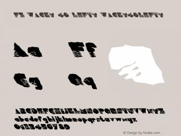 FZ WACKY 40 LEFTY WACKY40LEFTY Version 1.000 Font Sample