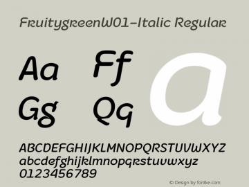 FruitygreenW01-Italic Regular Version 1.00 Font Sample