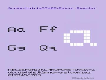 ScreenMatrixOTW03-Expan Regular Version 7.504 Font Sample